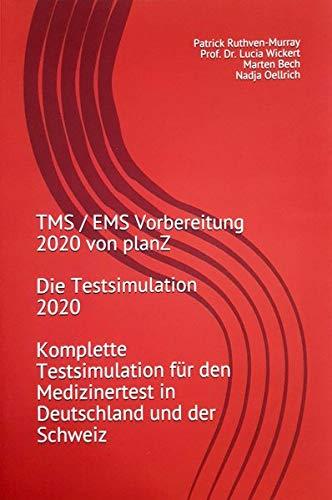 TMS / EMS Vorbereitung 2020 von planZ - Die Testsimulation 2020 - Komplette Testimulation für den Medizinertest in Deutschland und der Schweiz (TMS - Training und Vorbereitung, Band 1)