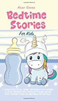 Bedtime Stories for Kids: A Collection of 25+ Short and Meditation Stories to Help Children and Toddlers Falling Asleep Fast, Finding Calm and Dreaming Peacefully.