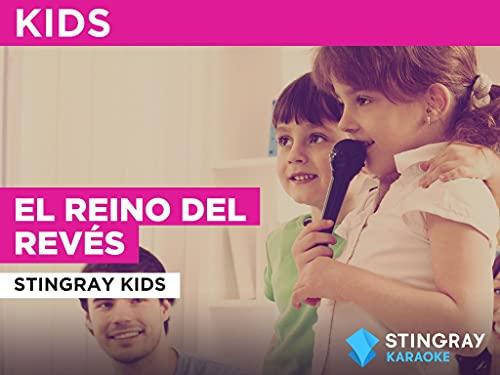 El reino del revés in the Style of Stingray Kids