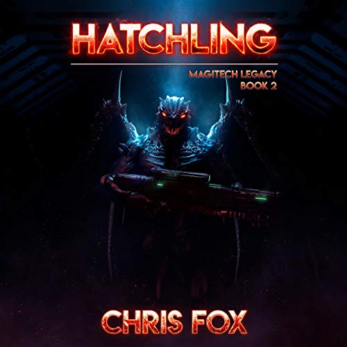 Hatchling: Magitech Legacy, Book 2