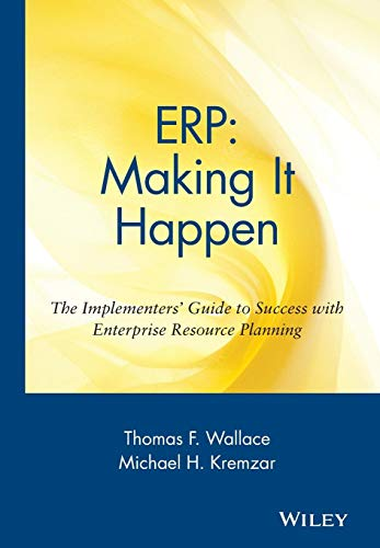 Download ERP: Making It Happen: The Implementers' Guide to Success with Enterprise Resource Planning (The Oliver Wight Companies) 0471392014