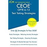 CEOE OPTE 6-12 - Test Taking Strategies: CEOE OPTE 6-12 076 - Free Online Tutoring - New 2020 Edition - The latest strategies to pass your exam.