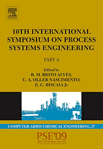 10th International Symposium on Process Systems Engineering - PSE2009 (Volume 27) (Computer Aided Chemical Engineering, Volume 27, Band 27)