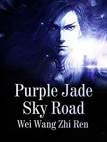 Purple Jade Sky Road: Volume 1 (English Edition)