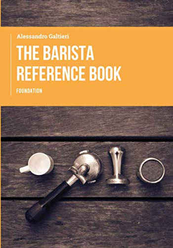 THE BARISTA REFERENCE BOOK: FOUNDATION