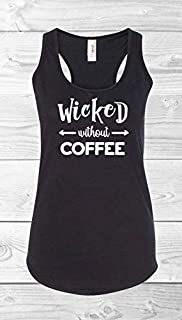 Wicked Without Coffee Women's Racer Back Tank Top