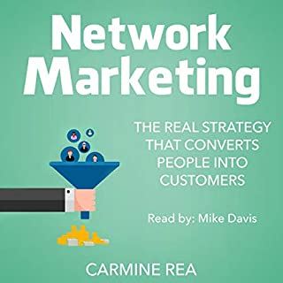 Network Marketing: The Real Strategy that Converts People into Customers audiobook cover art