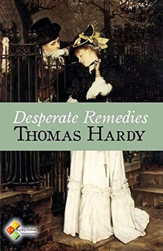 Desperate Remedies:Thomas Hardy Original Edition(Annotated) (English Edition)