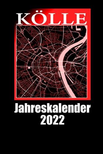Kölle Jahreskalender 2022: Köln Jahreskalender 2022 Köln Kalender Jahresplaner 2022