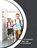 Back to school abc 123 My Notebook: .Journal of 200 lined pages 8.5x11 inches