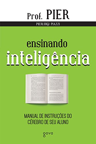 Ensinando Inteligência: Manual de Instruções do Cérebro de seu Aluno