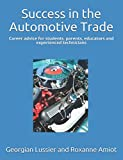 Success in the Automotive Trade: Career advice for students, parents, educators and experienced technicians (Building Success in the Trades)