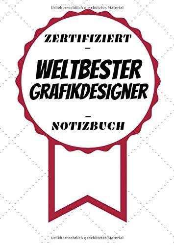 Notizbuch - Zertifiziert - Weltbester - Grafikdesigner: Toller Kalender | A5 Format | Super Geschenkidee | 120 Linierte Seiten