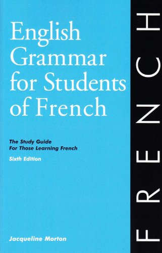 English Grammar for Students of French: The Study Guide for Those Learning French, 6th edition (O&H Study Guides) (English and French Edition)