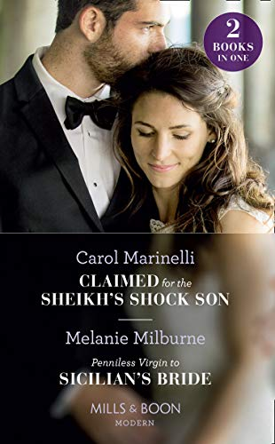 Claimed For The Sheikh's Shock Son: Claimed for the Sheikh's Shock Son / Penniless Virgin to Sicilian's Bride (Mills & Boon Modern)