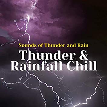 Thunder & Rainfall Chill