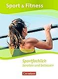 Sport & Fitness - Neubearbeitung: Sportfachlich beraten und betreuen - Schülerbuch mit Webcode