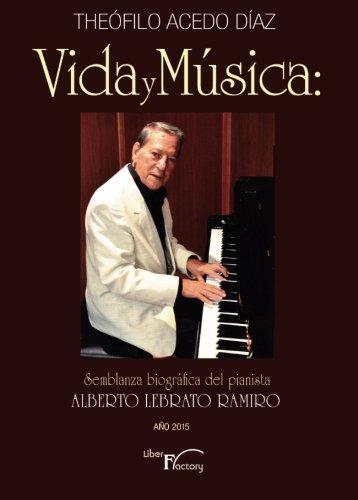 Vida y música: Semblanza biográfica del pianista Alberto Lebrato Ramiro