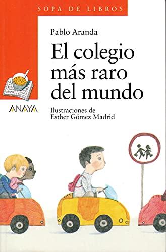 El colegio más raro del mundo (LITERATURA INFANTIL - Sopa de Libros)