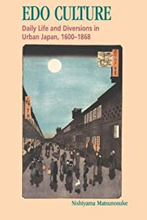 EDO Culture: Daily Life and Diversions in Urban Japan, 1600-