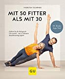 Mit 50 fitter als mit 30: Drehen Sie Ihre biologische Uhr zurück - nur 15 Minuten Muskeltraining täglich (GU Ratgeber Gesundheit)