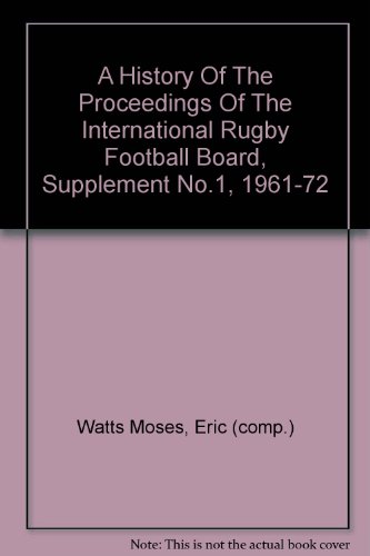 A History Of The Proceedings Of The International Rugby Football Board, Supplement No.1, 1961-72