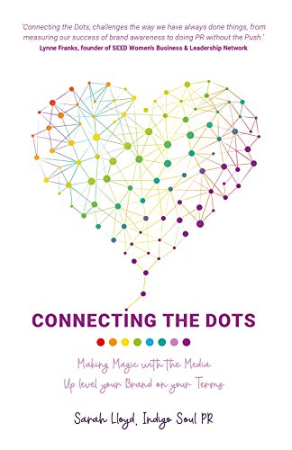 Connecting The Dots: Making Magic with the Media - Up level your Brand on your terms (English Edition)