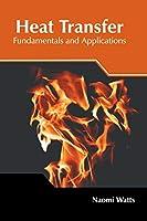 Heat Transfer: Fundamentals and Applications
