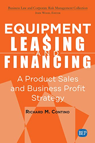 Equipment Leasing and Financing: A Product Sales and Business Profit Center Strategy (ISSN) (English Edition)