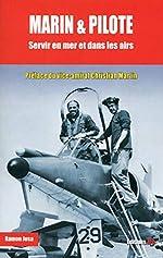 Marin & pilote - Servir en mer et dans les airs de Ramon Josa