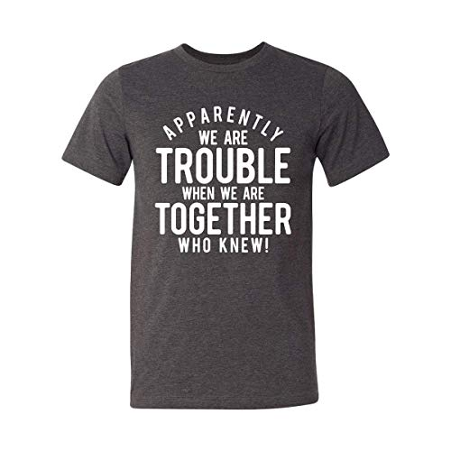 Funny Friend Shirt, Apparently We're Trouble When We Are Together Shirt, Bestie Tshirts, Best Friend Forever Matching Shirt, Best Friend Tee