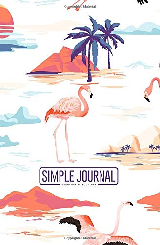 Simple journal - Everyday is your day: Tropical Island and flamingo summer with tropic palm trees notebook, Daily Journal, Composition Book Journal, ... sheets). Dot-grid layout with cream paper.