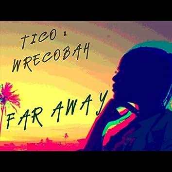 Far Away (feat. Wrecobah)