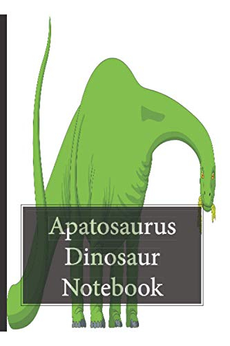Apatosaurus Dinosaur Notebook: The perfect notebook for dinosaur lovers.