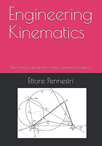 Engineering Kinematics: Mechanisms design for finitely separated positions