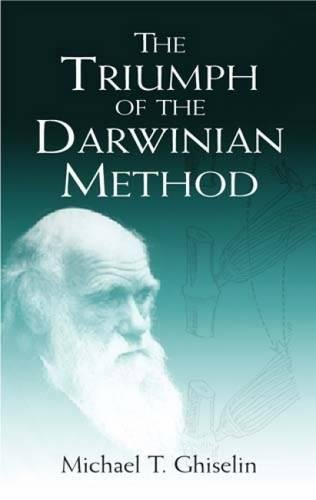 The Triumph of the Darwinian Method by Michael Ghiselin