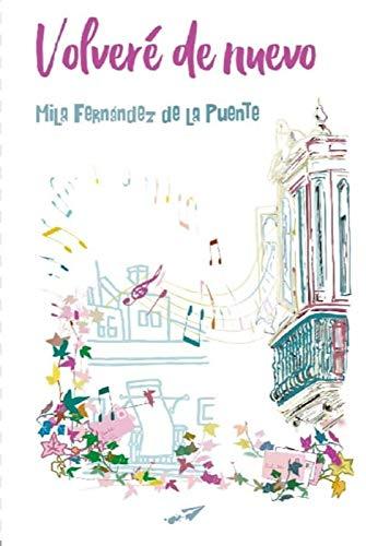 Volveré de nuevo de Mila Fernández de la Puente