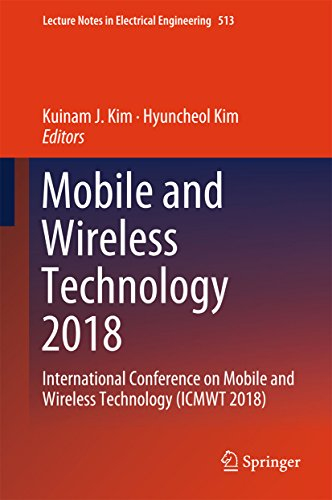 Mobile and Wireless Technology 2018: International Conference on Mobile and Wireless Technology (ICMWT 2018) (Lecture Notes in Electrical Engineering Book 513) (English Edition)