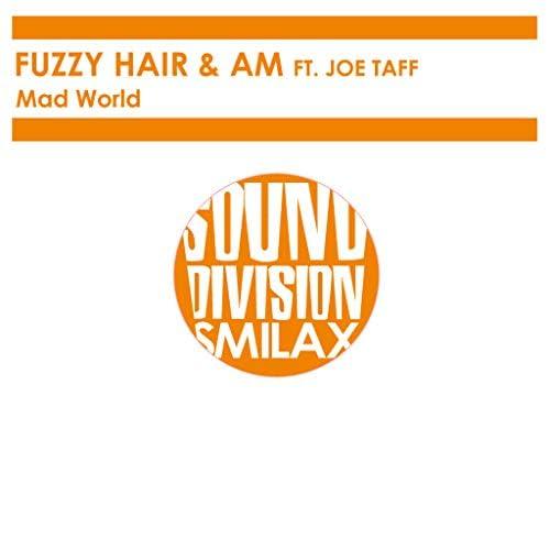 Fuzzy Hair & AM