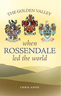 The Golden Valley: When Rossendale led the world