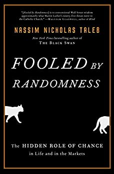 Fooled by Randomness: The Hidden Role of Chance in Life and in the Markets (Incerto Book 1) (English Edition) por [Nassim Nicholas Taleb]