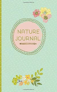 Nature Journal: Guided Nature Journal log book for kids hand drawn / Explore and Forage Draw Sketch Write Journal for Children lots of space add ... create your own Scavenger Hunt Pages