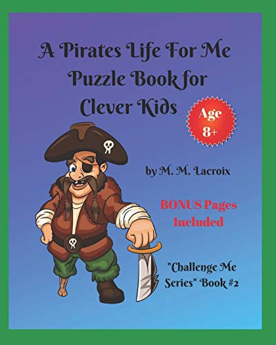 A Pirates Life for Me Puzzle Book for Clever Kids: Challenge Me Series Book #2