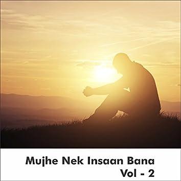 Mujhe Nek Insaan Bana, Vol. 2
