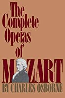 The Complete Operas Of Mozart