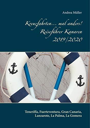 Kreuzfahrten... mal anders! Reiseführer Kanaren 2019/2020: Teneriffa, Fuerteventura, Gran Canaria, Lanzarote, La Palma, La Gomera (German Edition)