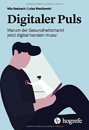 Digitaler Puls: Warum der Gesundheitsmarkt jetzt digital handeln muss!