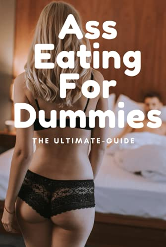 Ass Eating for Dummies: THIS IS a Prank Fake Book Cover for a College Ruled Notebook/Journal-Dirty Adults Gag Gifts For Men & Women