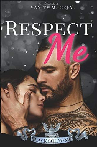 Respect Me: Black Squad MC (Black Squad MC Biker-Romance)