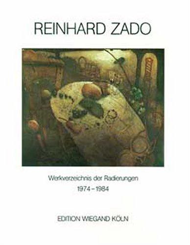 Reinhard Zado. Werkverzeichnis der Radierungen 1974-1984